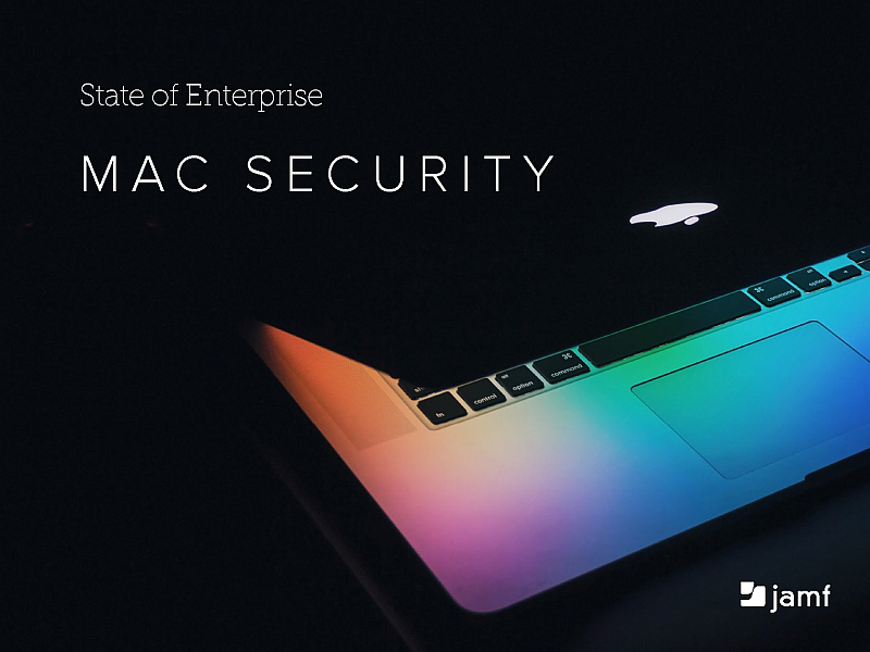 Jamf State of Enterprise Mac Security rapport